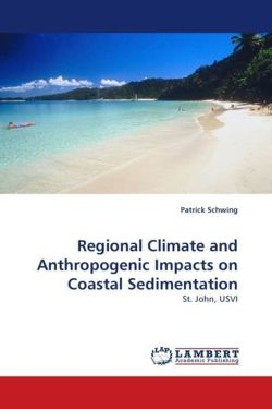 Regional Climate and Anthropogenic Impacts on Coastal Sedimentation - Schwing, Patrick