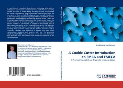 A Cookie Cutter Introduction to FMEA and FMECA : A Practical Example from Theory to Implementation - Knut Georg Seet-Larsson