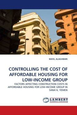 CONTROLLING THE COST OF AFFORDABLE HOUSING FOR LOW-INCOME GROUP - ALAGHBARI, WA'EL