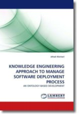 KNOWLEDGE ENGINEERING APPROACH TO MANAGE SOFTWARE DEPLOYMENT PROCESS - Alomari, Jehad