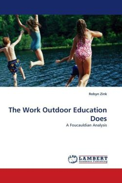 The Work Outdoor Education Does - Zink, Robyn