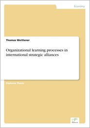 Organizational learning processes in international strategic alliances