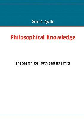 Philosophical Knowledge - Omar A. Ayaita