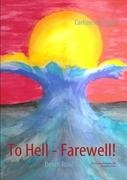 To Hell - Farewell! - Turner, Carlton A.