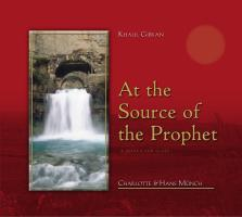 Khalil Gibran At the Source of the Prophet: A Search for Clues