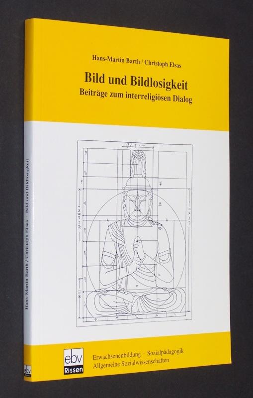 Bild und Bildlosigkeit. Beiträge zum interreligiösen Dialog. Rudolf-Otto-Symposium 1993. [Herausgegeben von Hans-Martin Barth/Christoph Elsas]. - Barth, Hans-Martin und Christoph Elsas (Hrsgg.f)