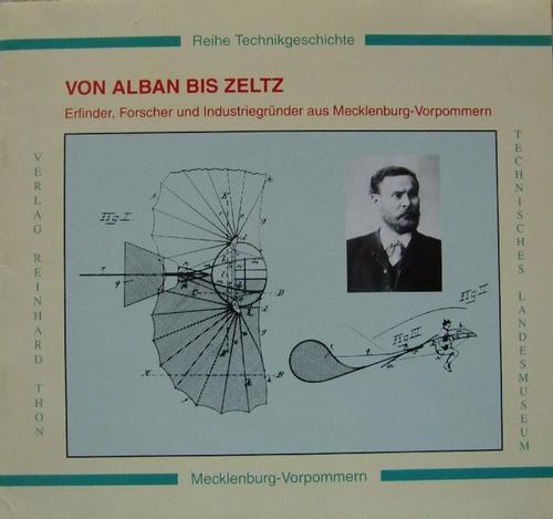 Von Alban bis Zeltz - Erfinder, Forscher und Industriegründer aus Mecklenburg-Vorpommern - Reihe Technikgeschichte.