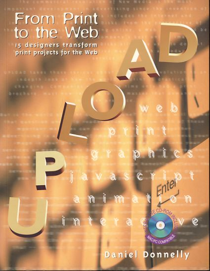 Upload. Taking print to the web. From print to the web. 15 designers transform print projects for the web. - Donelly, Daniel