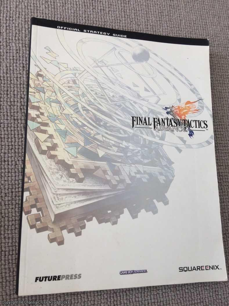 Final Fantasy Tactics Advance: The Official Strategy Guide