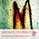 MOTIVATE YOURSELF - Der Motivationsschub der von selbst funktioniert.