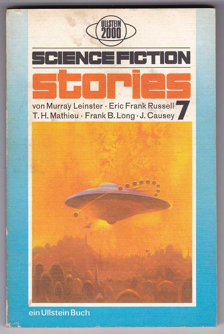 Science Fiction Stories 7 - Leinster, Murray; Russell, Eric Frank; Mathieu, T.H.; Lomg, Frank B.; Causey, James [Spiegl, Walter; Hg.]