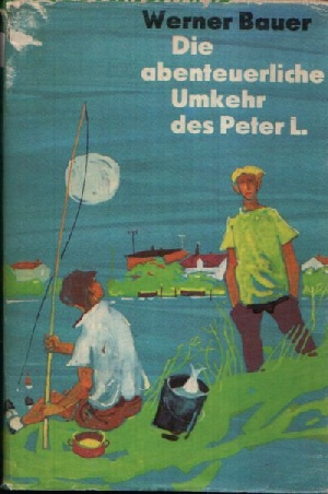 Die abenteuerliche Umkehr des Peter L. Illustrationen von Karl Fischer.