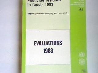 Pesticide residues in food - 1983 The monographs, Evaluations 1983 - Food and Agriculture Organization of the United Nations