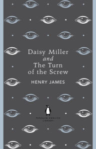 Daisy Miller and The Turn of the Screw - Henry James