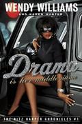 Wendy Williams;Karen Hunter: Drama Is Her Middle Name