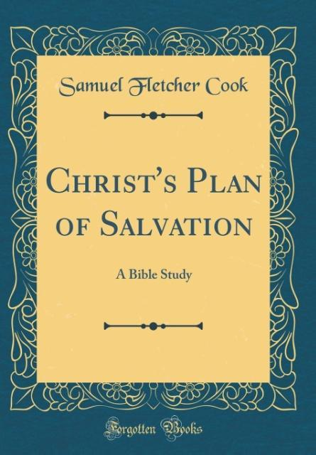 Christ´s Plan of Salvation als Buch von Samuel Fletcher Cook - Samuel Fletcher Cook