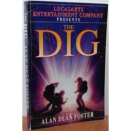 The Dig Edition: First - Alan Dean Foster