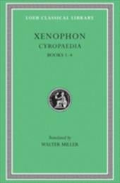 Cyropaedia, Volume I: Books 1-4 - Xenophon / Miller, Walter