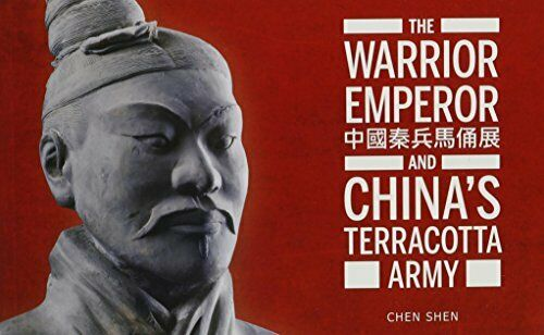 The Warrior Emperor and China's Terracotta Army by Shen, Chen 0888544782
