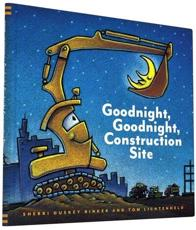 Goodnight, Goodnight, Construction Site - Sherri Duskey Rinker, Tom Lichtenheld
