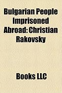 Bulgarian People Imprisoned Abroad: Christian Rakovsky