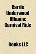 Carrie Underwood Albums: Carnival Ride, Play On, Some Hearts, Carrie Underwood Discography