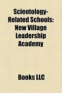 Scientology-Related Schools: New Village Leadership Academy, Applied Scholastics, Mace-Kingsley Ranch School