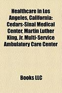 Healthcare in Los Angeles, California: Martin Luther King, JR. Multi-Service Ambulatory Care Center