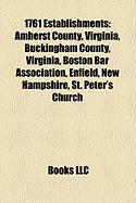 1761 Establishments: Amherst County, Virginia, Buckingham County, Virginia, Boston Bar Association, Enfield, New Hampshire, St. Peter's Chu
