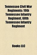 Tennessee Civil War Regiments: 19th Tennessee Infantry Regiment, 60th Tennessee Infantry Regiment