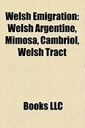 Welsh Emigration: Welsh Argentine, Mimosa, Cambriol, Welsh Tract