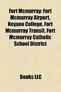 Fort McMurray: Fort McMurray Airport, Keyano College, Fort McMurray Transit, Fort McMurray Catholic School District