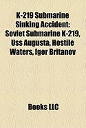 K-219 Submarine Sinking Accident: Soviet Submarine K-219, USS Augusta, Hostile Waters, Igor Britanov