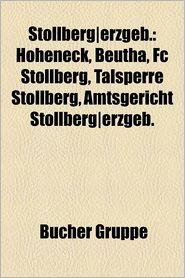 Stollberg-Erzgeb.: Person (Stollberg-Erzgeb.), Max Neukirchner, Nikol List, Albert Paulig, Hoheneck, Beutha, Joachim Kunz, Ulrich Schacht - Bucher Gruppe (Editor)