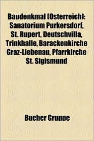 Baudenkmal ( Sterreich): Baudenkmal (Nieder Sterreich), Baudenkmal (Ober Sterreich), Baudenkmal (Salzburg (Land)), Baudenkmal (Steiermark) - Bucher Gruppe (Editor)