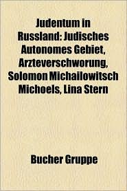 Judentum in Russland: J Dische Geschichte (Russland), Synagoge in Russland, J Dische Autonome Oblast, Geschichte Der Juden in Russland - Bucher Gruppe (Editor)