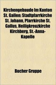 Kirchengeb Ude Im Kanton St. Gallen - B Cher Gruppe (Editor)