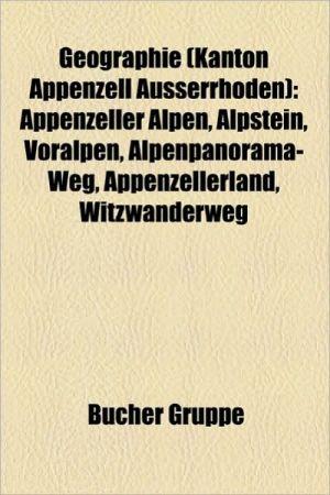 Geographie (Kanton Appenzell Ausserrhoden) - B Cher Gruppe (Editor)