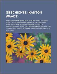 Geschichte (Kanton Waadt) - B Cher Gruppe (Editor)