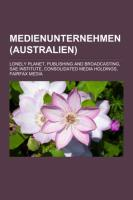 Medienunternehmen (Australien): Lonely Planet, Publishing and Broadcasting, Sae Institute, Consolidated Media Holdings, Fairfax Media