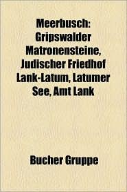 Meerbusch: Bauwerk in Meerbusch, Organisation (Meerbusch), Ortsteil Von Meerbusch, Person (Meerbusch), Joseph Beuys - Bucher Gruppe (Editor)