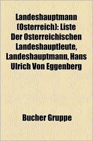 Landeshauptmann ( Sterreich): B Rgermeister (Wien), Landeshauptmann (Burgenland), Landeshauptmann (K Rnten), Landeshauptmann (Nieder Sterreich) - Bucher Gruppe (Editor)