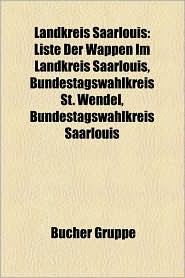 Landkreis Saarlouis: Baudenkmal Im Landkreis Saarlouis, Bauwerk Im Landkreis Saarlouis, Ehemalige Gemeinde (Landkreis Saarlouis) - Bucher Gruppe (Editor)