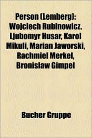 Person (Lemberg): Hochschullehrer (Lemberg), Stefan Banach, Jan Ukasiewicz, Liste Von Pers Nlichkeiten Der Stadt Lemberg - Bucher Gruppe (Editor)