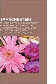 Person (Manchester): Hochschullehrer (Manchester), Alan Turing, Ernest Rutherford, Hans Bethe, Patrick Maynard Stuart Blackett - Bucher Gruppe (Editor)