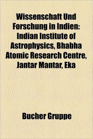Wissenschaft Und Forschung In Indien - B Cher Gruppe (Editor)