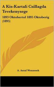 A Kis-Kartali Csillagda Tevekenysege - A. Antal Wonassek