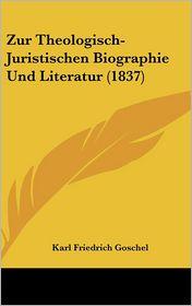 Zur Theologisch-Juristischen Biographie Und Literatur (1837)