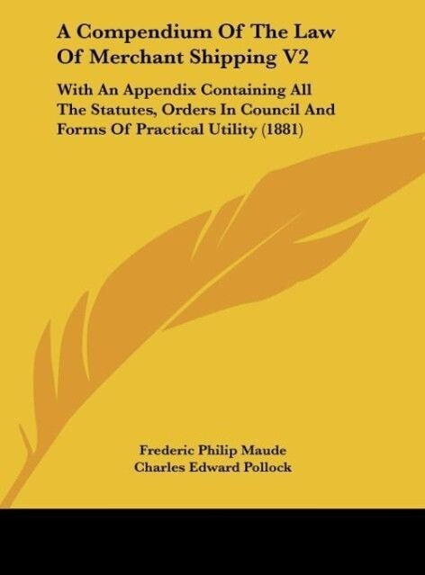 A Compendium Of The Law Of Merchant Shipping V2 als Buch von Frederic Philip Maude, Charles Edward Pollock - Frederic Philip Maude, Charles Edward Pollock
