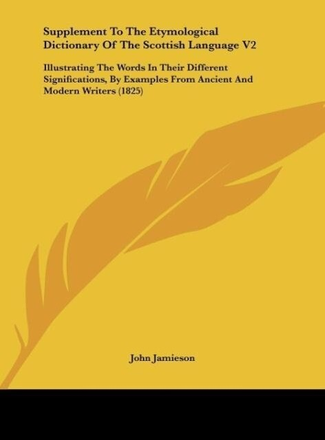 Supplement To The Etymological Dictionary Of The Scottish Language V2 als Buch von John Jamieson - John Jamieson